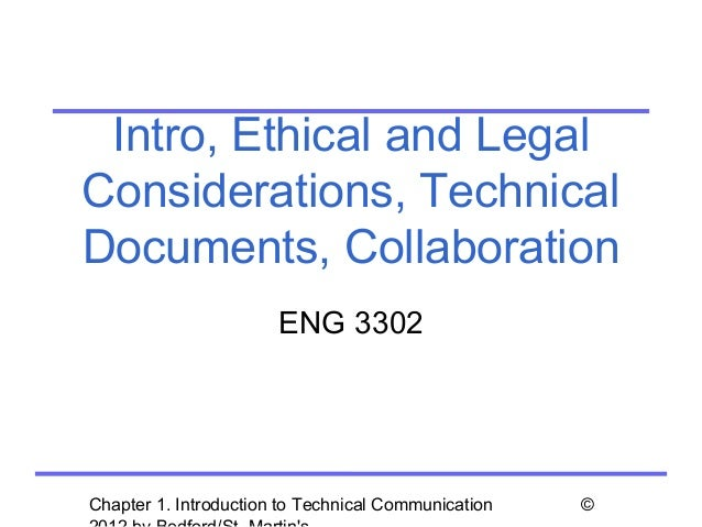 Intro, Ethical and LegalConsiderations, TechnicalDocuments, Collaboration                       ENG 3302Chapter 1. Introdu...