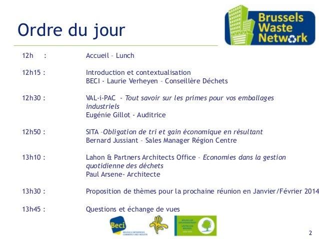 Ordre du jour 12h  :  Accueil – Lunch  12h15 :  Introduction et contextualisation BECI - Laurie Verheyen – Conseillère Déc...