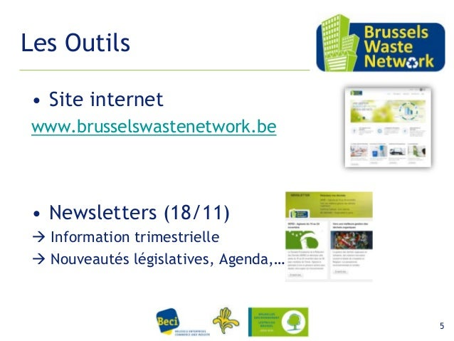 Les Outils • Site internet www.brusselswastenetwork.be  • Newsletters (18/11)  Information trimestrielle  Nouveautés lég...