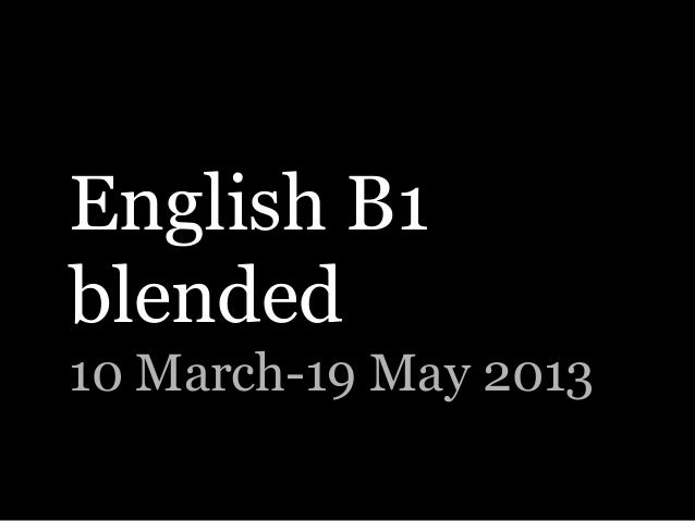 English B1 blended 10 March-19 May 2013
