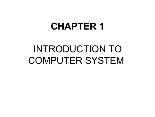 CHAPTER 1 INTRODUCTION TO COMPUTER SYSTEM