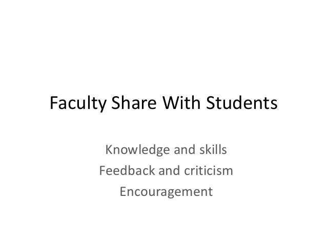 Faculty Share With Students Knowledge and skills Feedback and criticism Encouragement