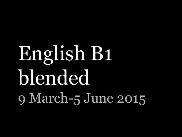 English B1 blended 9 March-5 June 2015
