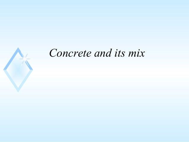 Concrete and its mix