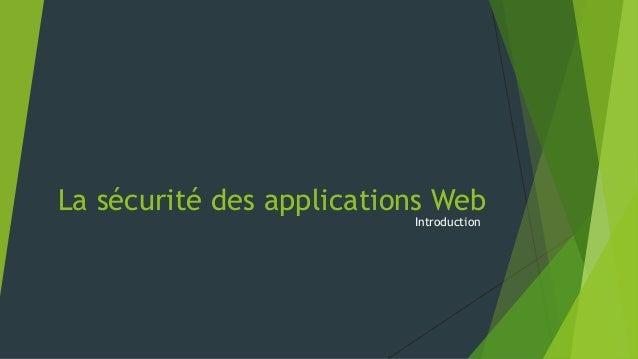 La sécurité des applications Web Introduction