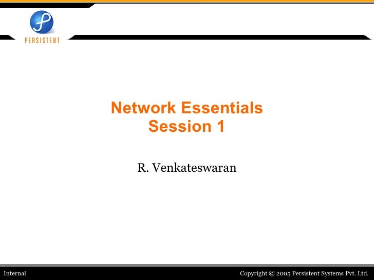 Network Essentials Session 1 R. Venkateswaran