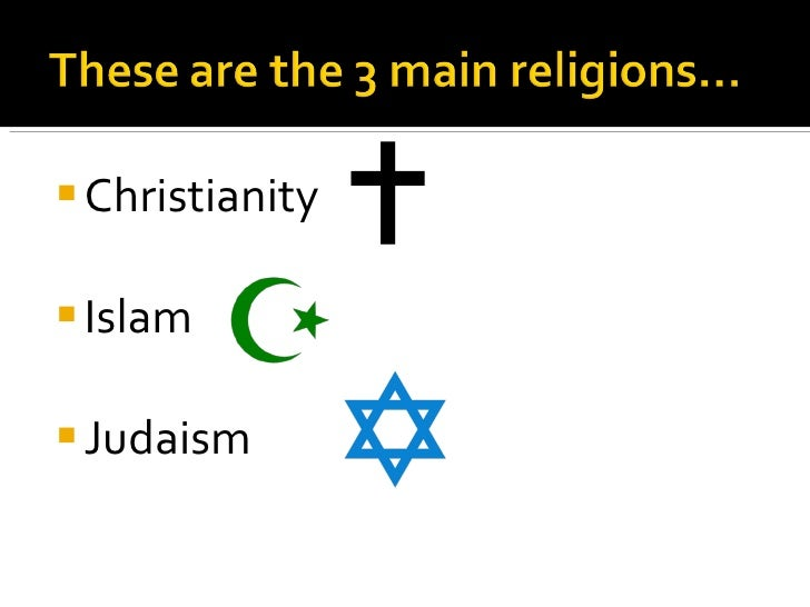 I N T R O Major Religions - 3 largest religions