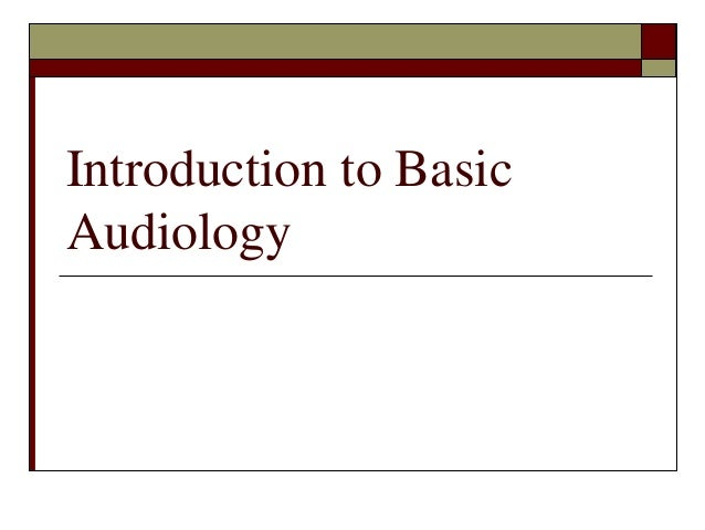 Introduction to Basic Audiology