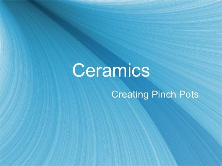 Ceramics Creating Pinch Pots