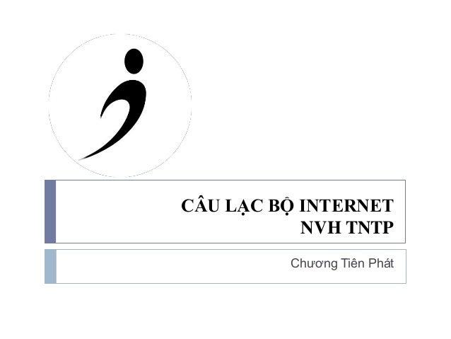 CÂU LẠC BỘ INTERNET NVH TNTP Chương Tiên Phát