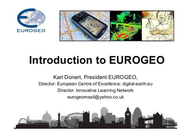 Karl Donert, President EUROGEO, Director: European Centre of Excellence: digital-earth.eu Director: Innovative Learning Ne...