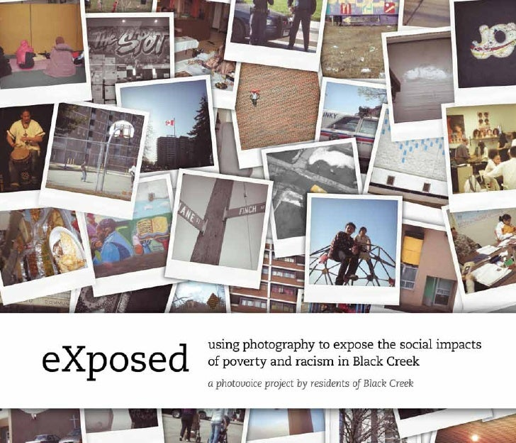 eXposed   using photography to expose the social impacts           of poverty and racism in Black Creek            a photo...