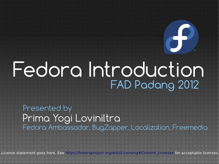 Fedora Introduction                                                         FAD Padang 2012           Presented by        ...