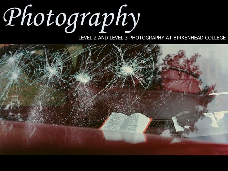 Photography LEVEL 2 AND LEVEL 3 PHOTOGRAPHY AT BIRKENHEAD COLLEGE
