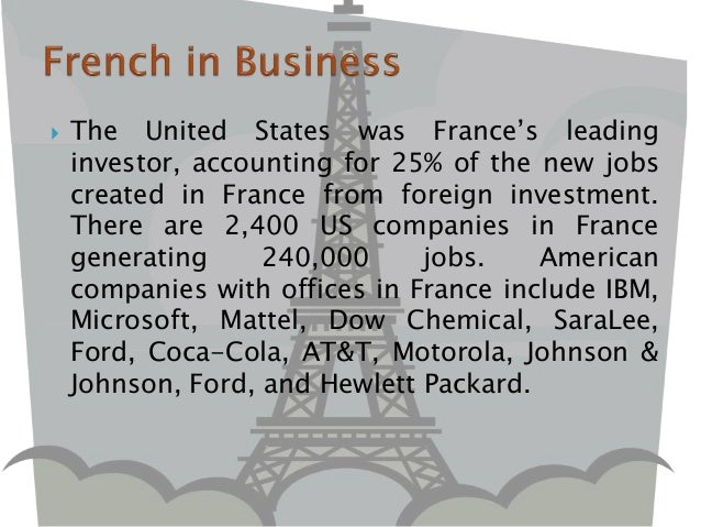  The United States was France's leading investor, accounting for 25% of the new jobs created in France from foreign inves...