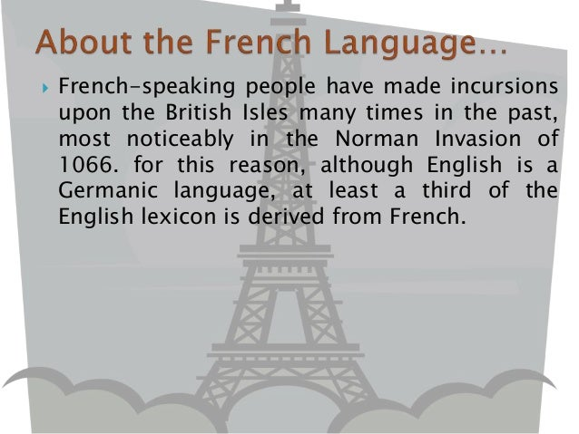  French-speaking people have made incursions upon the British Isles many times in the past, most noticeably in the Norman...