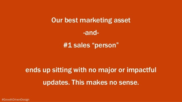 """#GrowthDrivenDesign Our best marketing asset -and- #1 sales """"person"""" ends up sitting with no major or impactful updates. ..."""