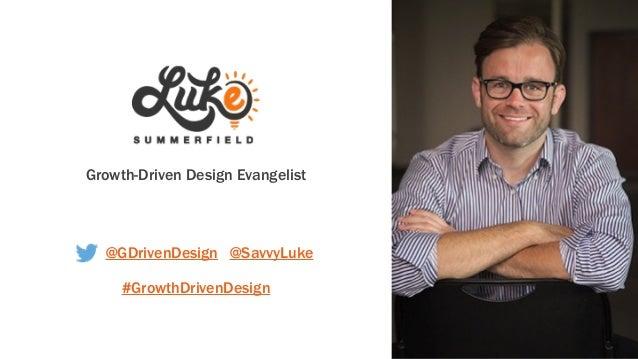 @GDrivenDesign @SavvyLuke Growth-Driven Design Evangelist #GrowthDrivenDesign