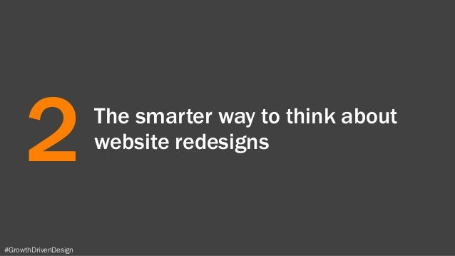 #GrowthDrivenDesign The smarter way to think about website redesigns 2