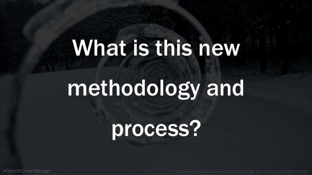 flickr.com/photos/samueljohn/5348462863/in/photolist-jVoiAQ-3rKpVZ#GrowthDrivenDesign What is this new methodology and pro...