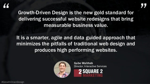 Growth-Driven Design is the new gold standard for delivering successful website redesigns that bring measurable business v...