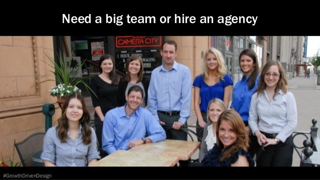 #GrowthDrivenDesign Need a big team or hire an agency