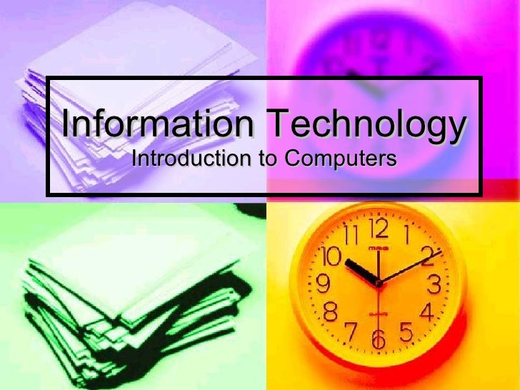 Information Technology Introduction to Computers