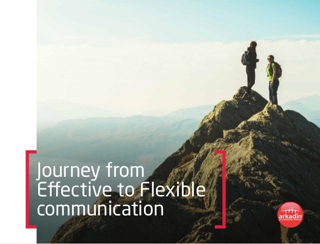 Journey from Effective to Flexible communication