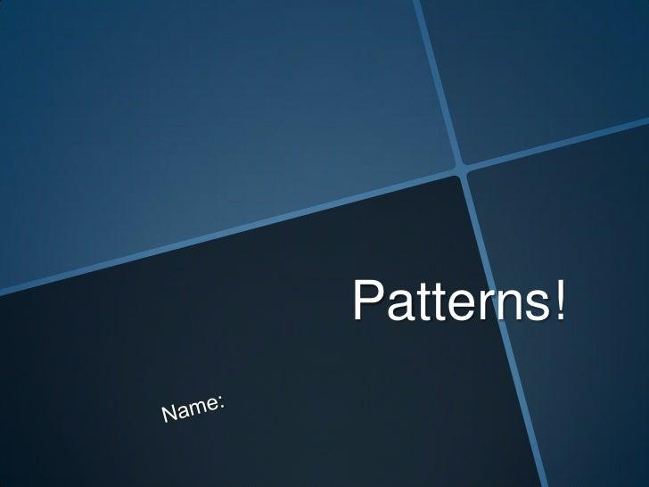 Patterns!