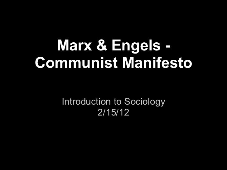 Marx & Engels -Communist Manifesto   Introduction to Sociology            2/15/12