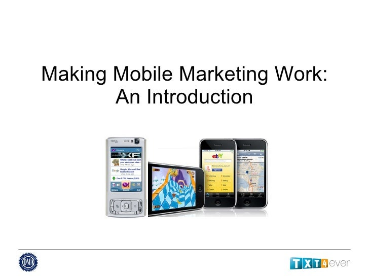 Making Mobile Marketing Work: An Introduction