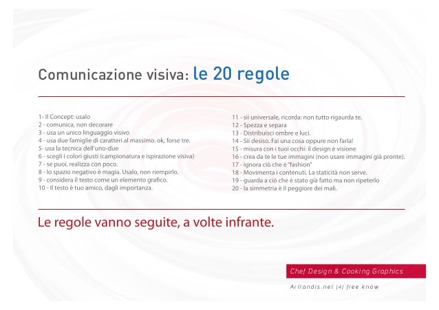 Chef Design & Cooking Graphics A r t l a n d i s . n e t [ 4 ] f r e e k n o w Comunicazione visiva: le 20 regole