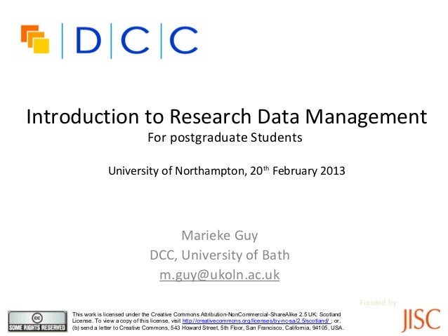 Introduction to Research Data Management                                  For postgraduate Students                  Unive...
