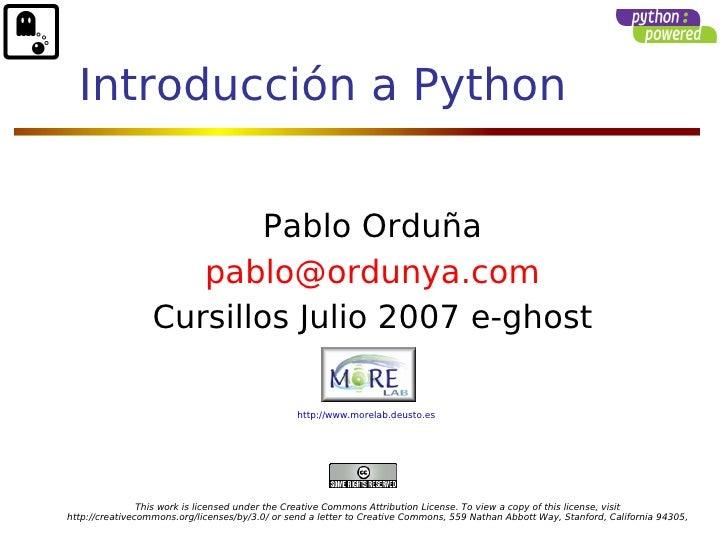 Introducción a Python                             Pablo Orduña                      pablo@ordunya.com                   Cu...