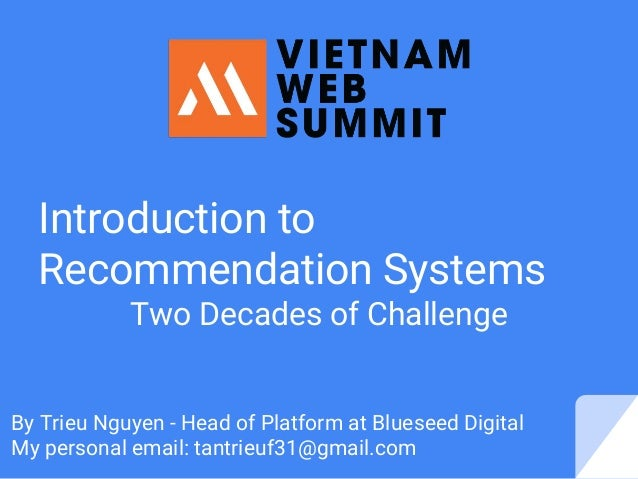 Introduction to Recommendation Systems Two Decades of Challenge By Trieu Nguyen - Head of Platform at Blueseed Digital My ...