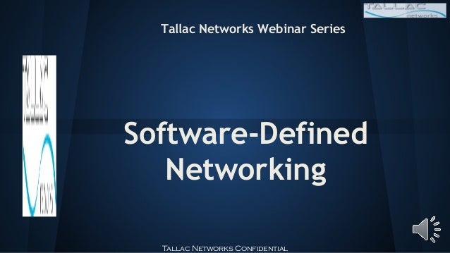 Tallac Networks Webinar SeriesSoftware-Defined   Networking  Tallac Networks Confidential