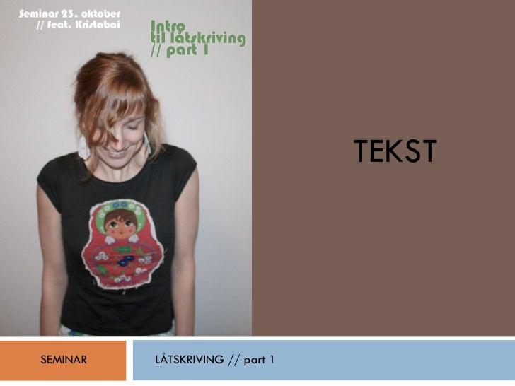 SEMINAR LÅTSKRIVING // part 1 TEKST