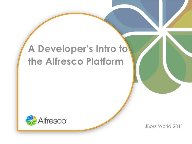 A Developer's Intro to the Alfresco Platform<br />JBoss World 2011<br />