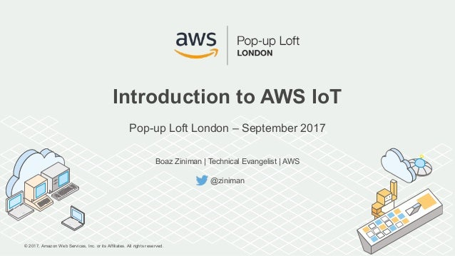 © 2017, Amazon Web Services, Inc. or its Affiliates. All rights reserved. Boaz Ziniman | Technical Evangelist | AWS @zinim...