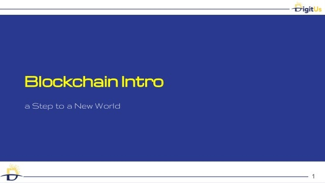 Blockchain Intro a Step to a New World 1
