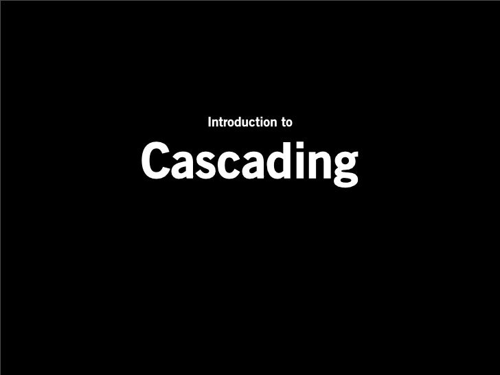 Introduction to   Cascading