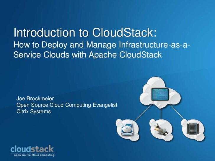 Introduction to CloudStack:How to Deploy and Manage Infrastructure-as-a-Service Clouds with Apache CloudStackJoe Brockmeie...