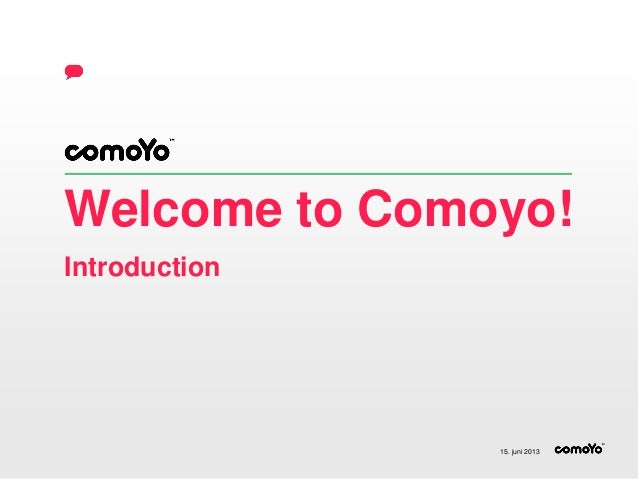 Welcome to Comoyo!Introduction15. juni 2013