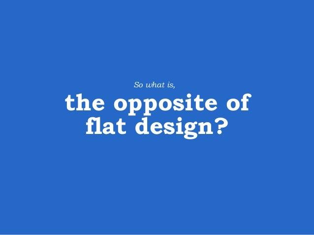 Trend 2:  Mobile first  Mobile design influencing desktop design