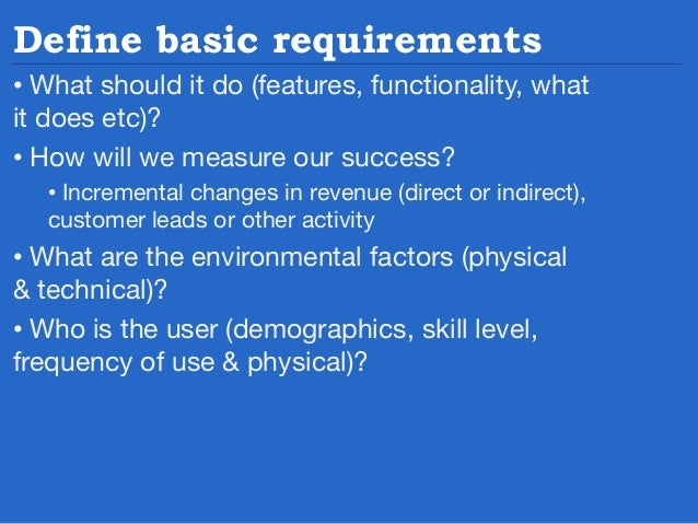 Generate documentation • Write personas – A rich description of typical users • http://uxmag.com/articles/personas-the-fou...