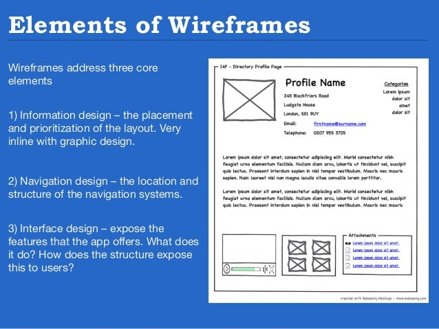 Wireframing tools  Many people also frequently use the following to wireframe: InDesign, PowerPoint, Keynote, Visio & HTML