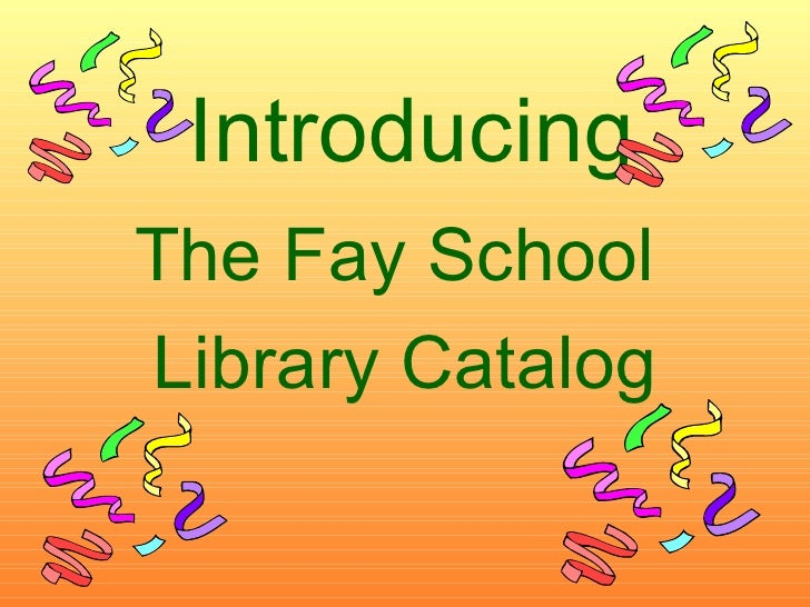 Introducing The Fay School  Library Catalog