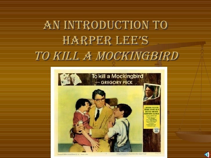 An Introduction to Harper Lee's To Kill a Mockingbird