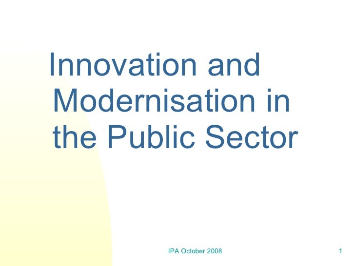 <ul><li>Innovation and Modernisation in the Public Sector </li></ul>