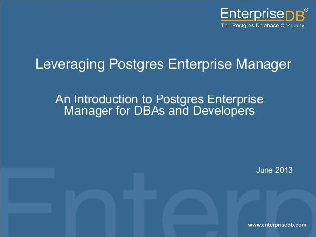 1 EnterpriseDB, Postgres Plus and Dynatune are trademarks of EnterpriseDB Corporation. Other names may be trademarks of th...
